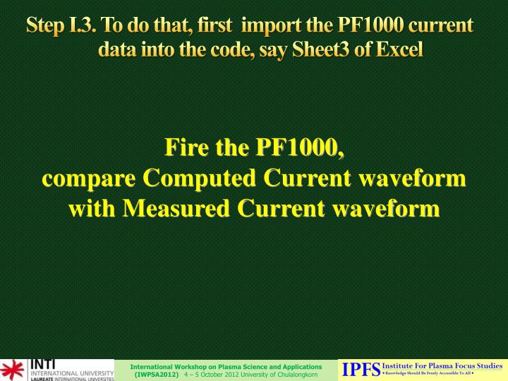 Step I.3. To do that, first  import the PF1000 current data into the code, say Sheet3 of Excel