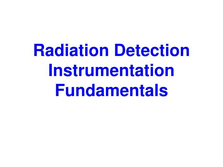 radiation detection instrumentation fundamentals n.