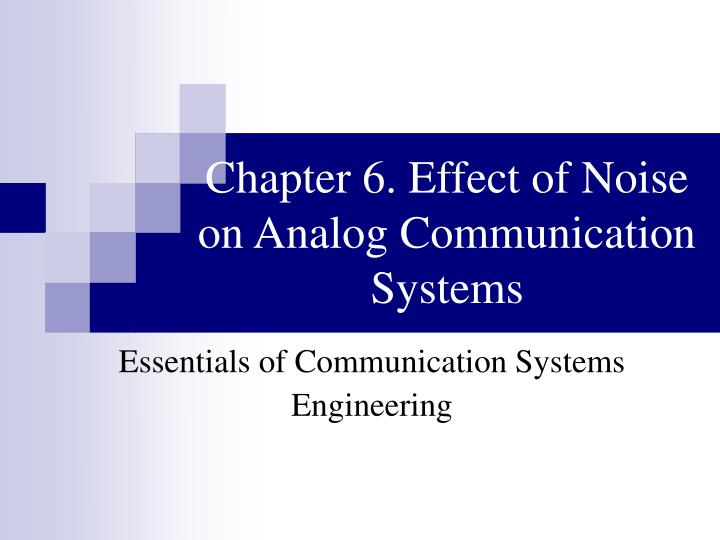 chapter 6 effect of noise on analog communication systems n.
