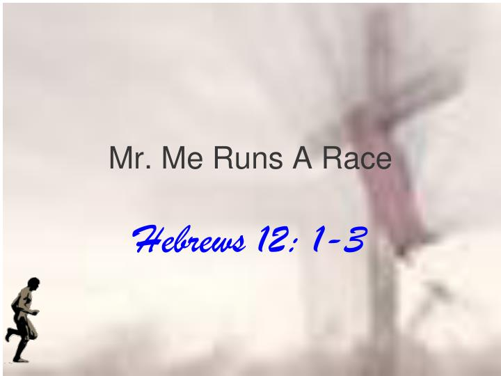 mr me runs a race n.