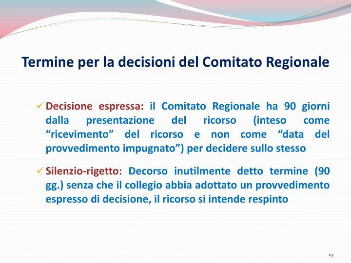 Termine per la decisioni del Comitato Regionale