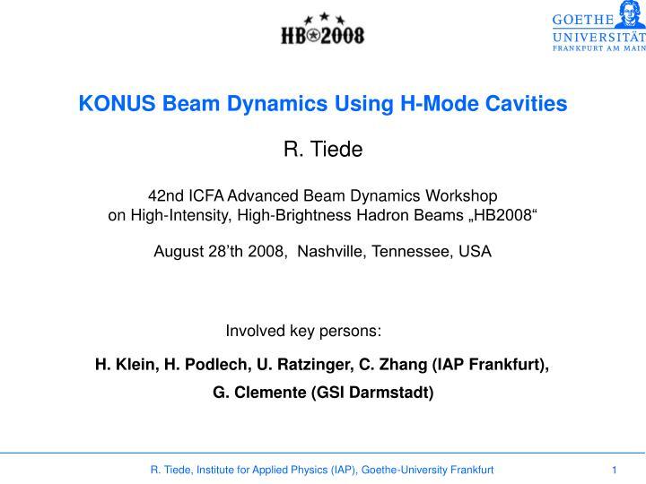 KONUS Beam Dynamics Using H-Mode Cavities