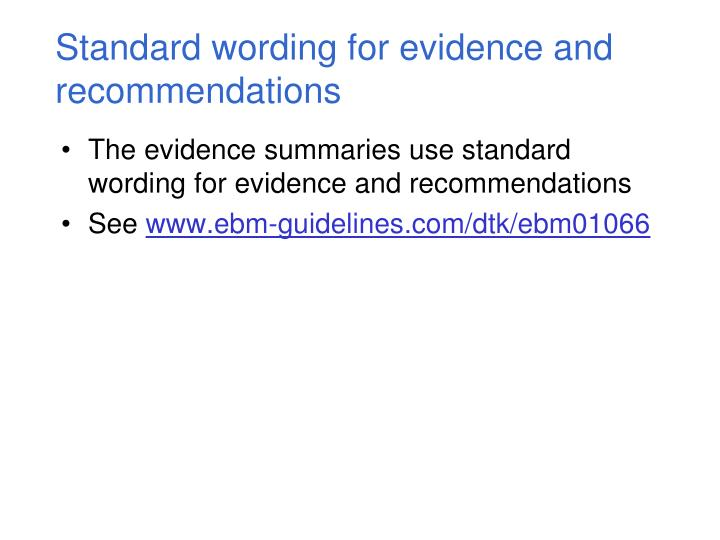 Standard wording for evidence and recommendations