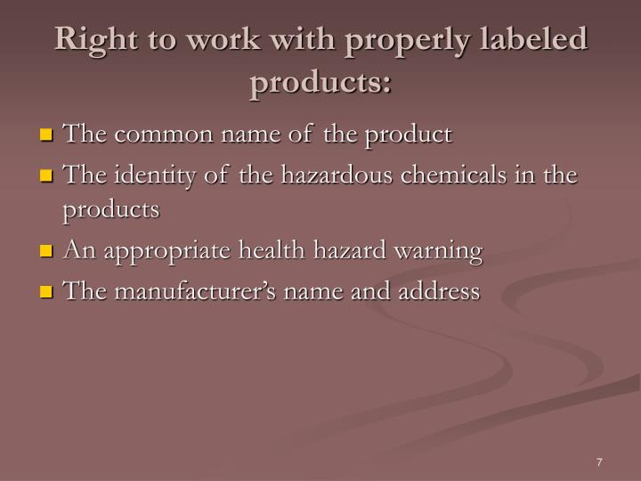 Right to work with properly labeled products:
