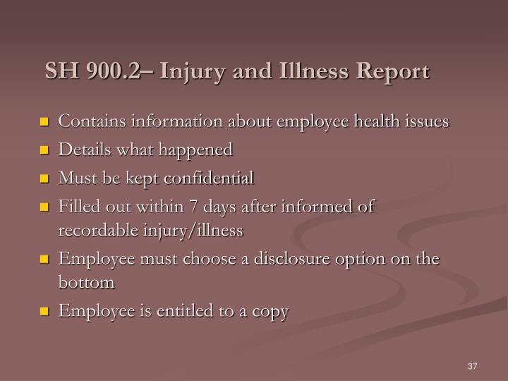 SH 900.2– Injury and Illness Report