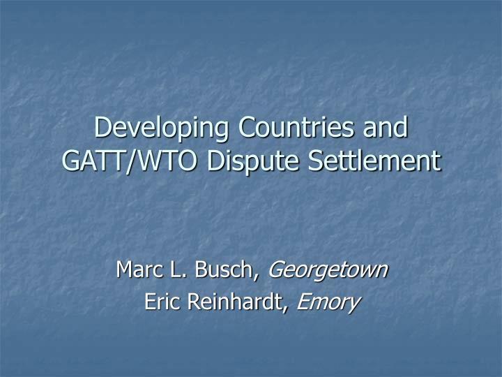 Developing countries and gatt wto dispute settlement