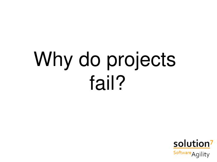 Why do projects
