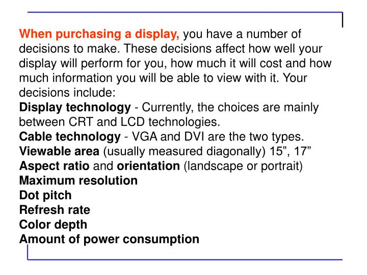 When purchasing a display,