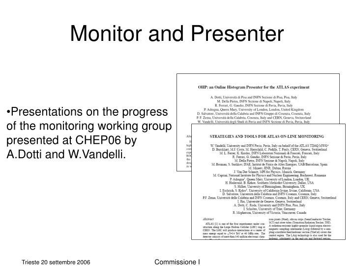 Monitor and Presenter