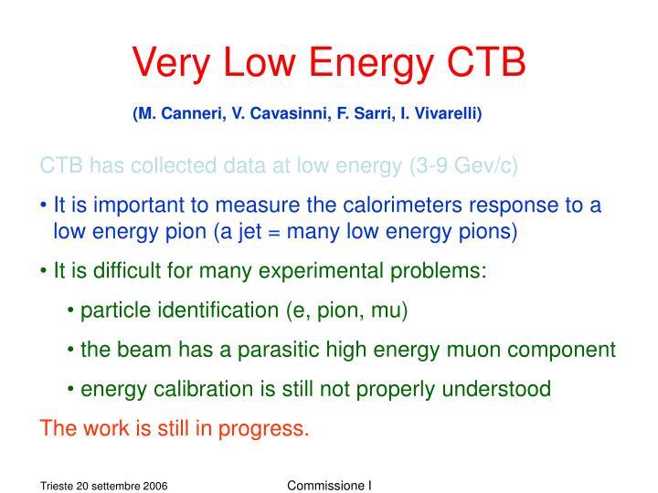 Very Low Energy CTB