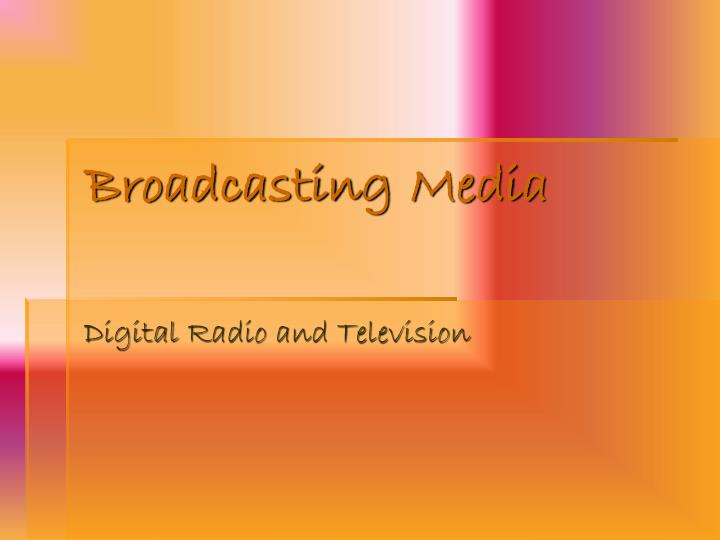 broadcasting media n.