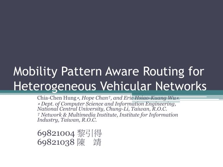 mobility pattern aware routing for heterogeneous vehicular networks n.