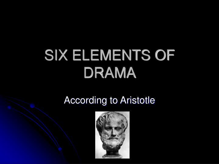 Six elements of drama
