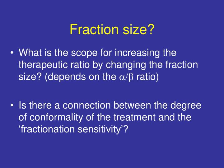 Fraction size?