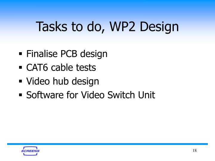 Tasks to do, WP2 Design
