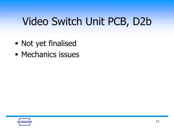 Video Switch Unit PCB, D2b