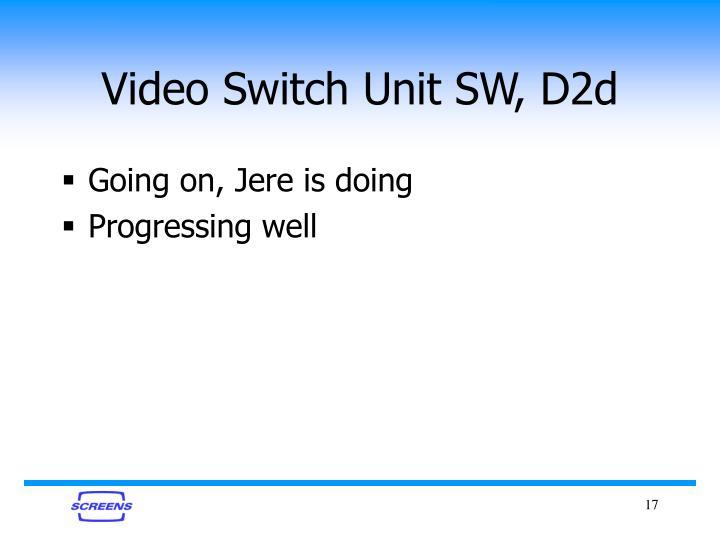 Video Switch Unit SW, D2d