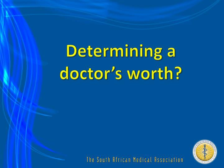 Determining a doctor's worth?