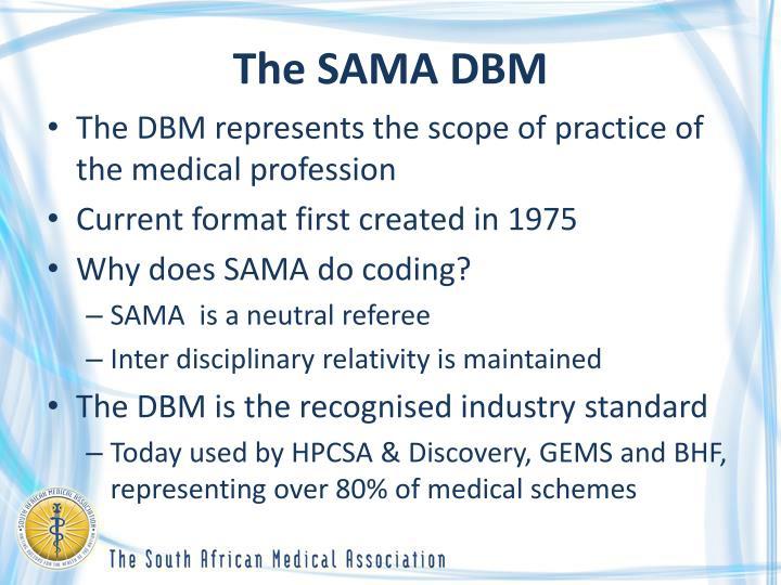 The SAMA DBM