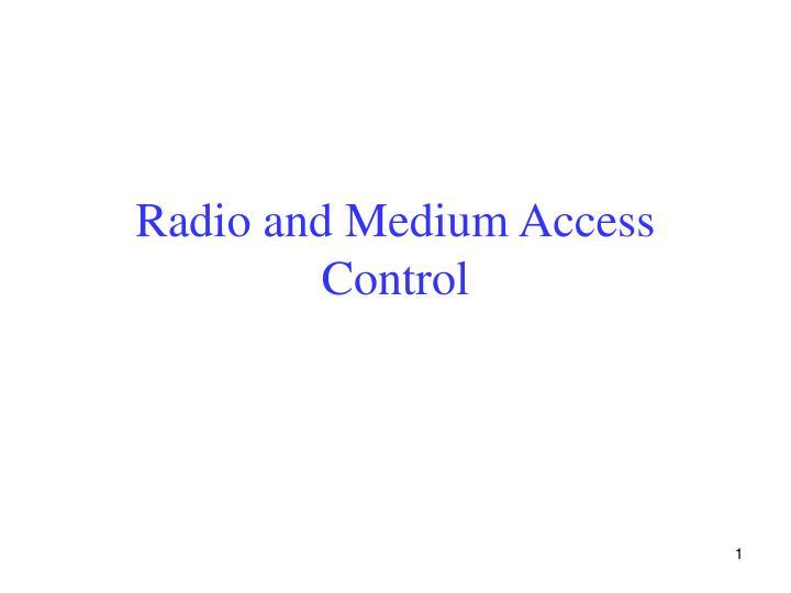 radio and medium access control