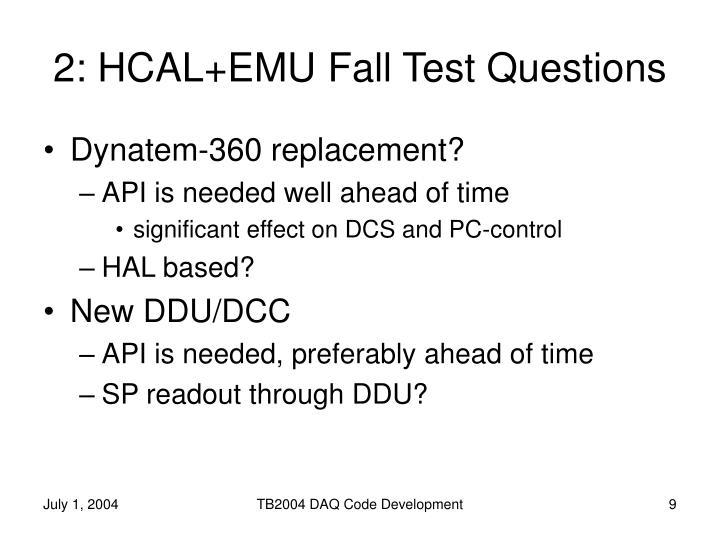 2: HCAL+EMU Fall Test Questions