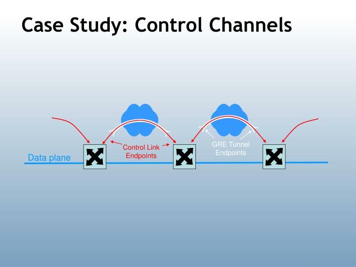Case Study: Control Channels