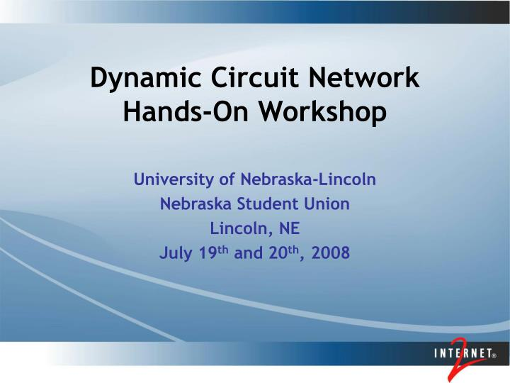 Dynamic circuit network hands on workshop
