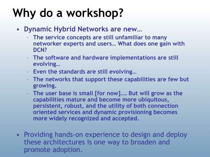 Why do a workshop?