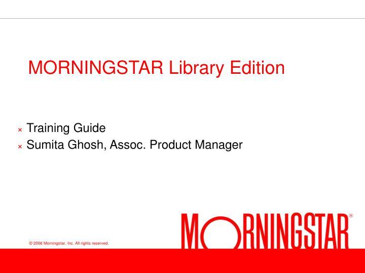 morningstar library edition n.
