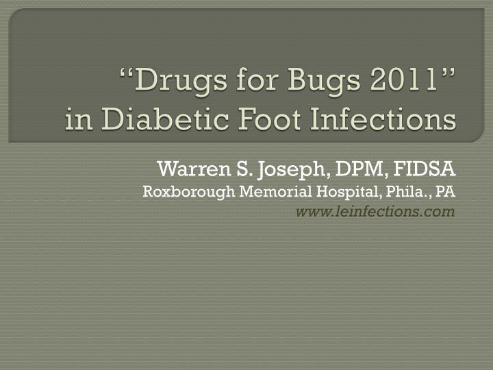drugs for bugs 2011 in diabetic foot infections n.