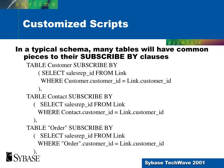 In a typical schema, many tables will have common pieces to their SUBSCRIBE BY clauses