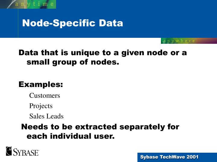 Data that is unique to a given node or a small group of nodes.