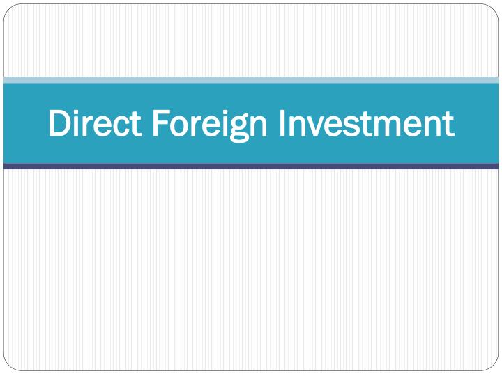 direct foreign investment n.
