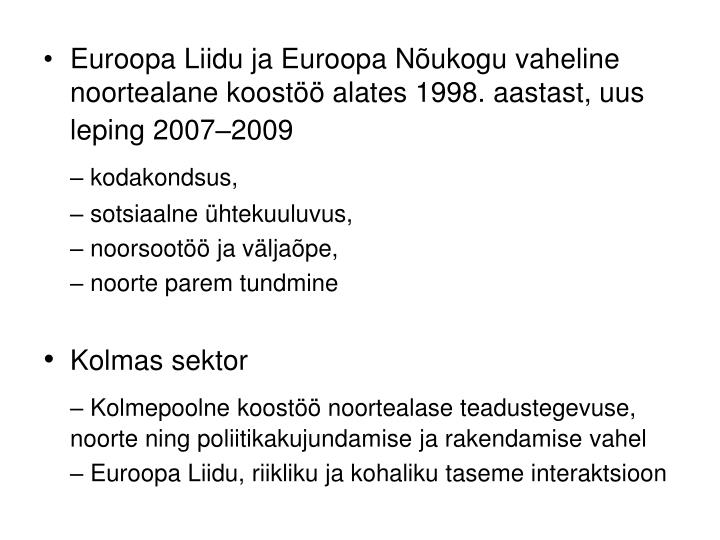 Euroopa Liidu ja Euroopa Nõukogu vaheline noortealane koostöö alates 1998. aastast, uus leping 20...