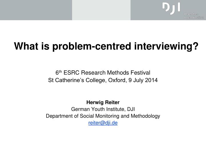 what is problem centred interviewing n.