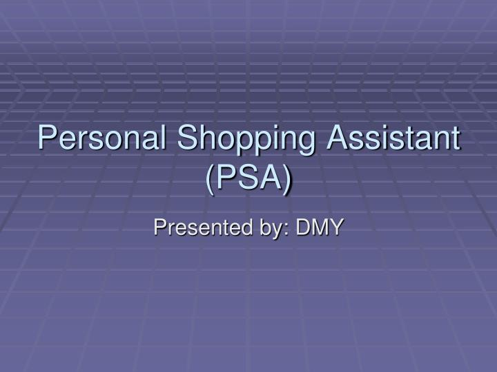 personal shopping assistant psa n.