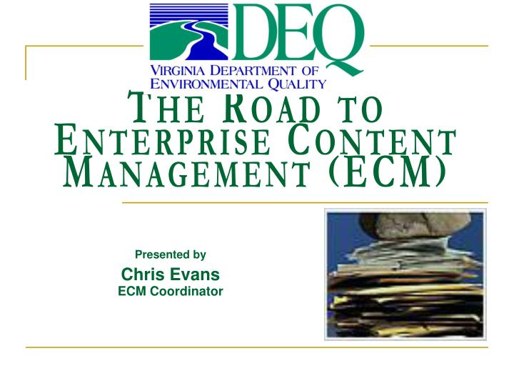the road to enterprise content management ecm n.