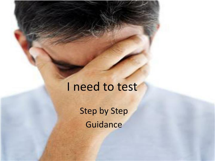 I need to test