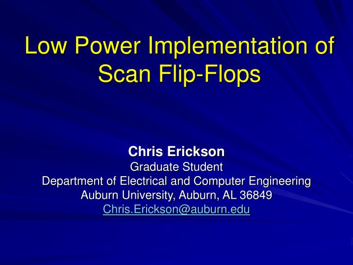 low power implementation of scan flip flops n.