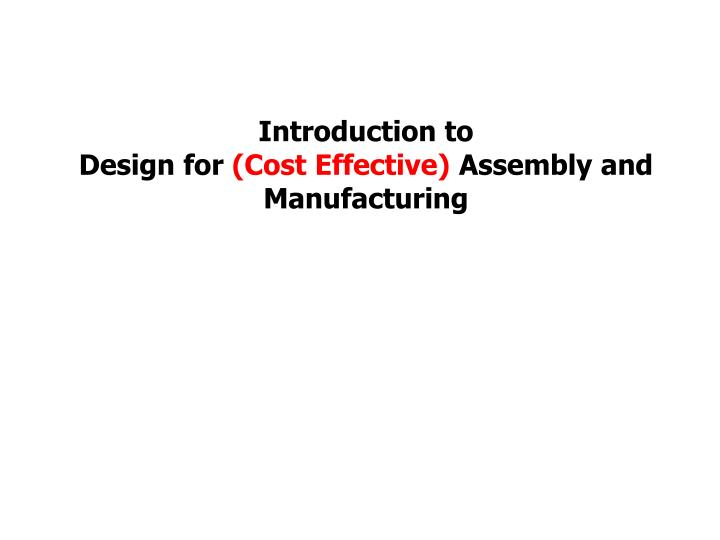 introduction to design for cost effective assembly and manufacturing n ppt introduction to design for (cost effective) assembly and wiring harness design guidelines ppt at webbmarketing.co