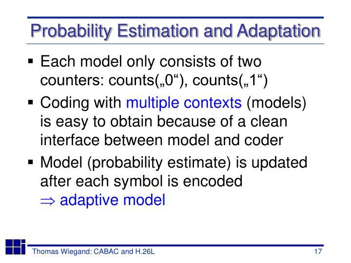 Probability Estimation and Adaptation