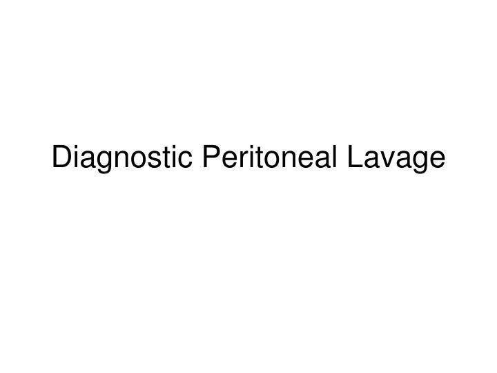 diagnostic peritoneal lavage n.
