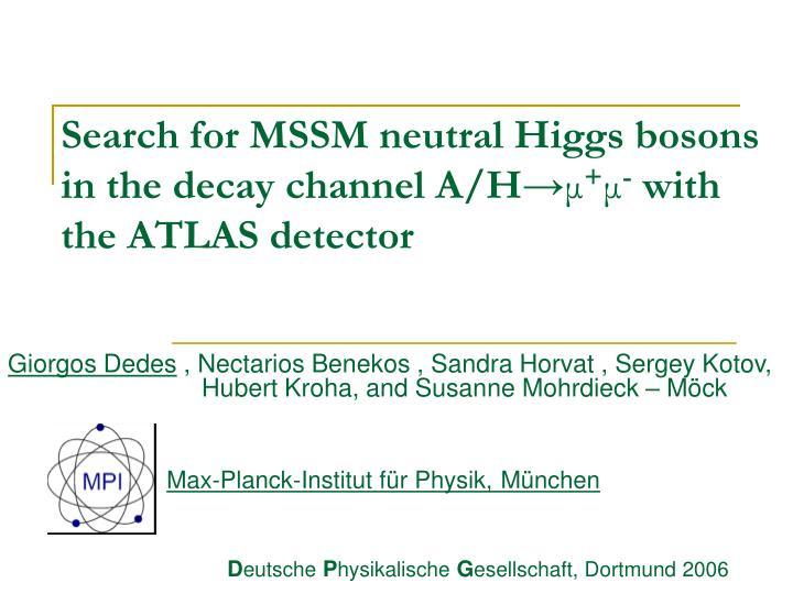 search for mssm neutral higgs bosons in the decay channel a h with the atlas detector n.