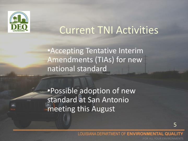 Current TNI Activities