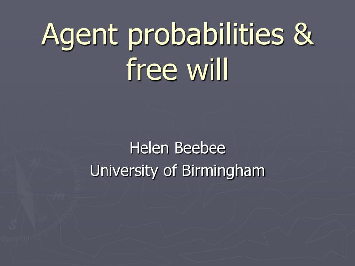 Agent probabilities free will