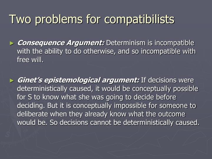 Two problems for compatibilists