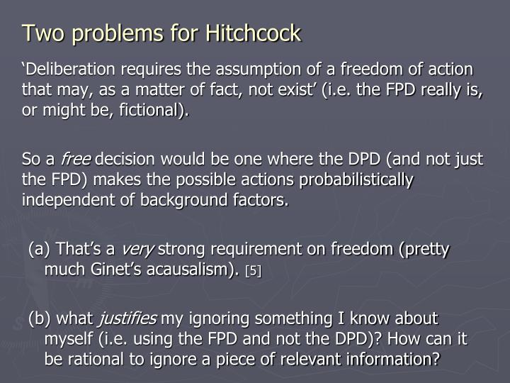 Two problems for Hitchcock