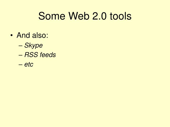 Some Web 2.0 tools