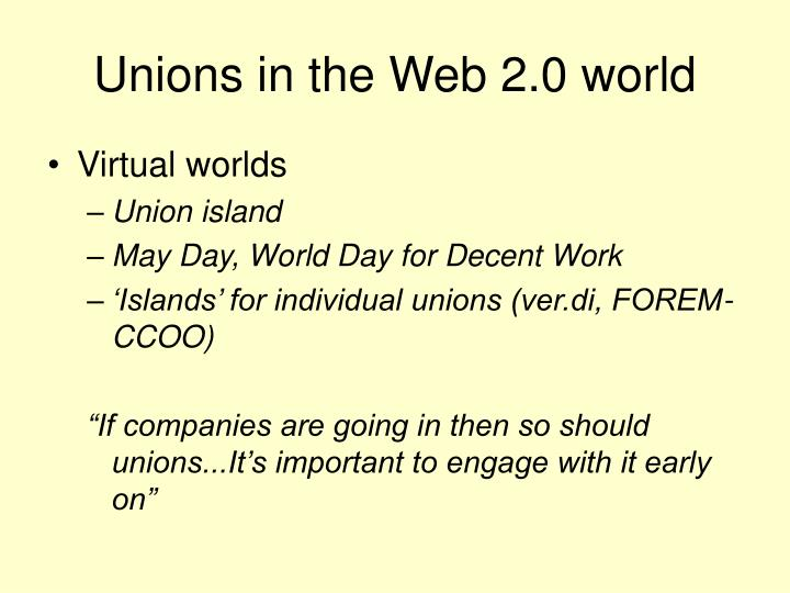 Unions in the Web 2.0 world
