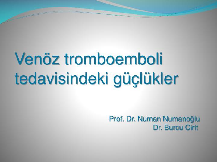 ven z tromboemboli tedavisindeki g l kler n.